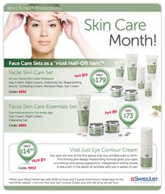 March is SwissJust facial month, check out the Host specials www.herbalspamama.com