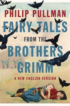 Fairy Tales retold by Philip Pullman.