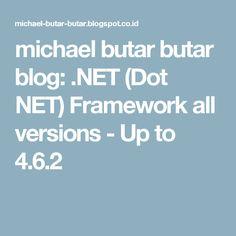 michael butar butar blog: .NET (Dot NET) Framework all versions - Up to 4.6.2
