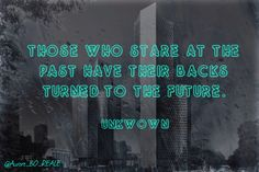 """""""Those who stare at the past have their backs turned to the future."""" Unknown #MakeYourOwnLane #QOTD #Wisdom #Quote #QuoteOfTheDay #quote #quotes #quoteoftheday Quotes About #Motivation 