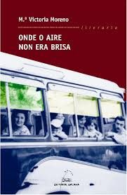 Onde o aire non era brisa / María Victoria Moreno ; Victoria, Editorial, Libros, Brunettes, Literatura