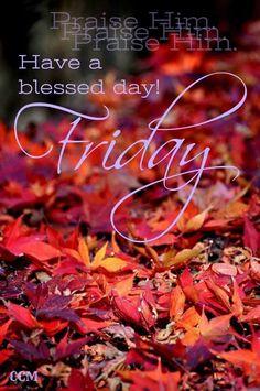 Friday Morning Quotes, Happy Friday Quotes, Good Morning Friday, Good Morning Prayer, Good Morning Picture, Morning Prayers, Morning Pictures, Fall Pictures, Morning Wish