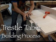 Trestle Table Building Process by Doucette and Wolfe Fine Handmade Furni...