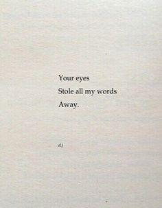 Your eyes stole all my words away. #passion #followback #seduction