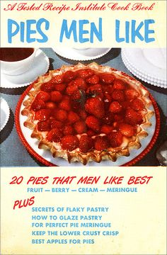 20 pies that men like best! Not that us gals are opposed to a slice of them either! :) #vintage #food #pie