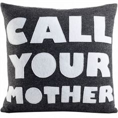 Call Your Mother Pillow-for the college student