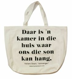 """Generous sized tote bag in natural cotton with screen printed inspirational """"daar is 'n"""