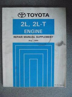 Toyota 2L 2L-T Engine Repair Manual Supplement 1995 RM474E