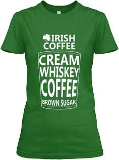 6e61f696 Irish Coffee #tshirt #shirt #graphictshirt #graphictee #irish #coffee  #irishcoffee