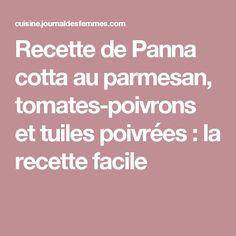 Recette de Panna cotta au parmesan, tomates-poivrons et tuiles poivrées : la recette facile