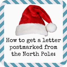 We Believe in Santa! Directions on Getting a Letter From Santa Postmarked from the North Pole