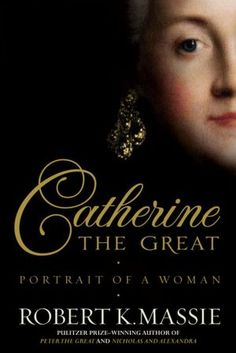 """Catherine the Great  by Robert K. Massie.  Panoramic biography by the 82-year old Massie of Empress Catherine II of Russia (1729-1796). Just as good as his earlier """"Peter the Great,"""" """"Nicholas and Alexandra,"""" and """"The Romanovs."""""""