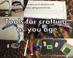 Crafting tools for the over-40 crowd and folks with RA, Carpal Tunnel, vision loss. Great for preventing repetitive stress injuries/pain, too! From my segment for Scrapbook Soup TV.