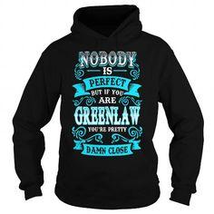 Awesome Tee GREENLAW GREENLAWYEAR GREENLAWBIRTHDAY GREENLAWHOODIE GREENLAW NAME GREENLAWHOODIES  TSHIRT FOR YOU Shirts & Tees