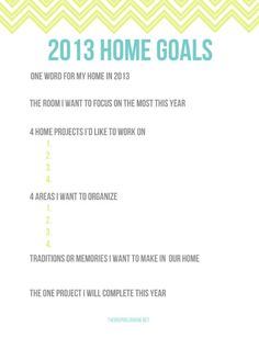 Free Printable! 2013 home goals. Tips and ideas to get you thinking, dreaming and focused on what matters the most.