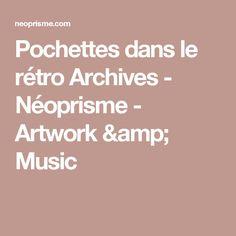 Pochettes dans le rétro Archives - Néoprisme - Artwork & Music