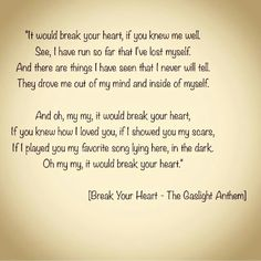 Break Your Heart lyrics by The Gaslight Anthem. Get Hurt, Brian Fallon