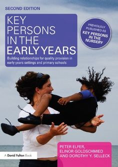 Key Persons in the Early Years: Building relationships for quality provision in early years settings and primary schools by Peter Elfer,  THE book to read about the whole philosophy of the Key Person system and how to implement it effectively in your setting.