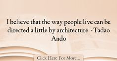 Tadao Ando Quotes About Architecture - 3377