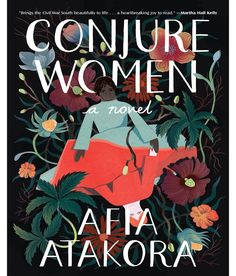 """Read """"Conjure Women A Novel"""" by Afia Atakora available from Rakuten Kobo. A mother and daughter with a shared talent for healing—and for the conjuring of curses—are at the heart of this dazzling. New Books, Good Books, Books To Read, Random House, Kindle, Haunting Stories, First Novel, Lectures, Historical Fiction"""