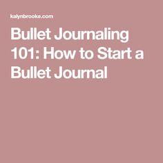 Bullet Journaling 101: How to Start a Bullet Journal