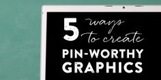 5 Ways to Create Pin-Worthy Graphics | Elegance & Enchantment