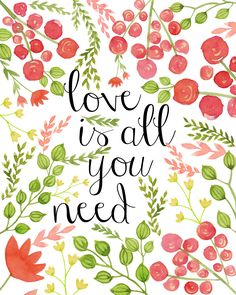 love is all you need - free printable