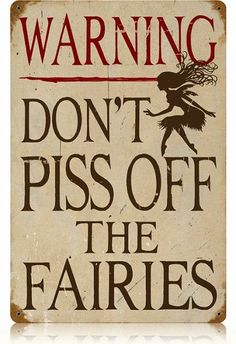 Piss Off Fairies the Vintage Metal Sign on imgfave