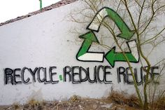 Farao : observe Steepled : environmental, economic, political sector : Environment, Novelty : Local? reduce reuse recycle graffiti