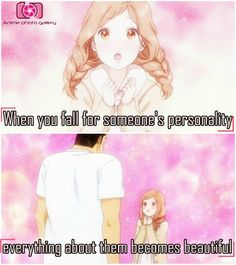 When you fall for someone's personality everything about them becomes beautiful Anime : || Ore monogatari ||