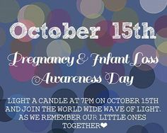 Pregnancy & Infant Loss Awareness Day - Oct 15th                                                                                                                                                     More