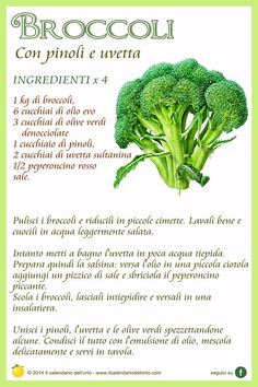 Broccoli: con pinoli e uvetta Antipasto, Yummy Mummy, Yummy Food, Lunch Recipes, Healthy Recipes, Cooking Tips, Cooking Recipes, In Natura, Health Eating