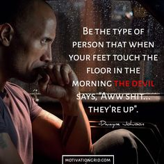 "25 Bad-Ass Dwayne Johnson Motivational Picture Quotes - ""The Devil says Aww shit"""