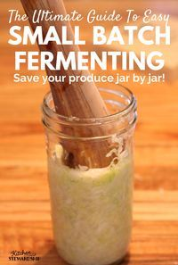 How to ferment any vegetable in small batches - you can make homeade probiotic-rich ferments for one person, no waste!