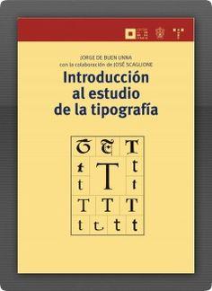 Introducción al estudio de la tipografía  Jorge de Buen y José Scaglione.  Excelente.