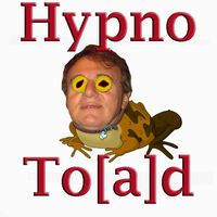 All glory to the Hypnoto[a]d