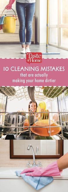 10 Cleaning Mistakes That Are Actually Making Your Home Dirtier (from Taste of Home)