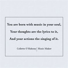 Collette O'Mahony Music Maker #colletteomahony #music #quote