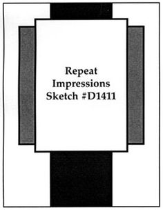 Repeat Impressions Sketch D1411. Play along with our WHAT IF? Wednesday Sketch Challenges for your chance to win a Repeat Impressions gift certificate! - http://www.thehousethatstampsbuilt.com - #repeatimpressions #rubberstamps #cardmaking