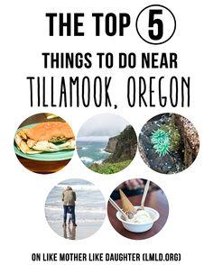 Tillamook, OR (Top 5 Things to do near Tillamook)