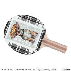 IM THE KING - CHIHUAHUA PING PONG RACKETS PING PONG PADDLE