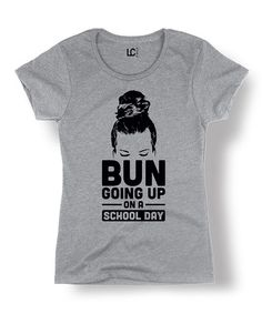 Loving this Heather Gray 'Bun Going Up' Fitted Tee on #zulily! #zulilyfinds