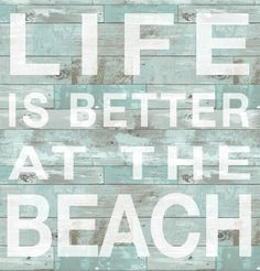 Wall Sticker Beach Sign... Life is better at the Beach: http://www.completely-coastal.com/2017/01/weathered-wood-wallpaper.html