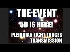 Pleiadian Light Forces Transmission, The Event, The Fifth Dimension is H. Portal Website, Michael Love, Psychic Development, The Five, New Earth, Numerology, Spiritual Awakening, Spirituality, Self