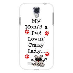 "PHONE CASE - ""My Mom's a Pug Lovin Crazy Lady..."" - White"