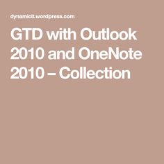 GTD with Outlook 2010 and OneNote 2010 – Collection