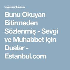 Bunu Okuyan Bitirmeden Sözlenmiş - Sevgi ve Muhabbet için Dualar - Estanbul.com