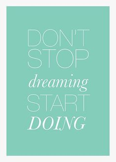 Why wait to chase your dreams?  Imagine yourself as a successful Designer; what would that mean in YOUR life? #dream #startdoing #dontstop