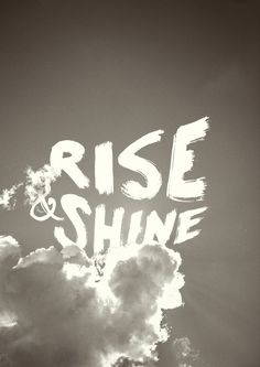 Rise and Shine typography Words Quotes, Wise Words, Me Quotes, Sayings, Yoga Quotes, Pretty Words, Beautiful Words, Cool Words, Typography Letters