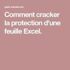 Comment cracker la protection d'une feuille Excel.